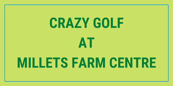 There's a crazy golf course at Millets Farm Centre near Abingdon