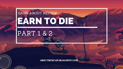 earn to die – part 1 & 2 – game about review