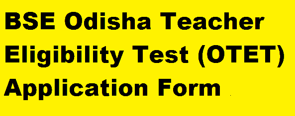 BSE Odisha OTET Application form