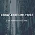 Apa Artinya Dalam Suatu Organisasi Perlu Adanya Knowledge Life Cycle?