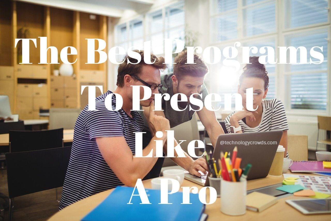 The Best Programs To Present Like A Pro