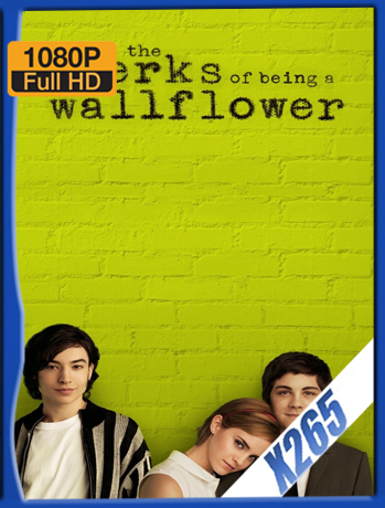 The Perks Of Being A Wallflower [2012] 1080P Latino [X265_ChrisHD]