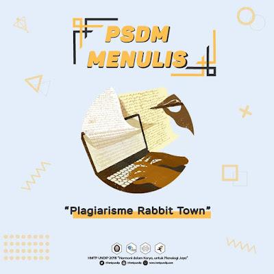 PSDM Menulis #1: Plagiarisme Rabbit Town, Plagiarisme?