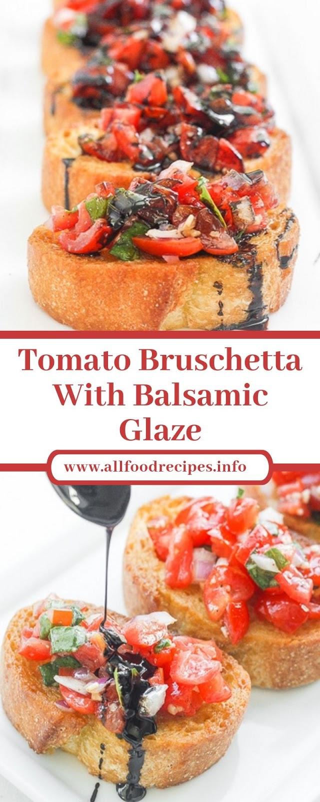 Tomato Bruschetta With Balsamic Glaze