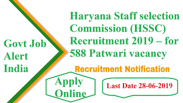 Haryana Staff selection Commission (HSSC) Recruitment 2019 – for 588 Patwari vacancy