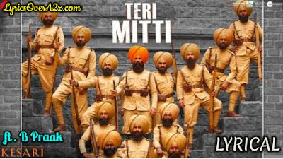 Teri Mitti Lyrics - Kesari | Best patriotic Song Ever! by B Praak