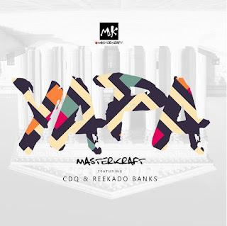 Music: Masterkraft ft Cdq and Reekado banks -  Yapa