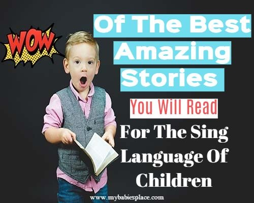 Wow: of the best amazing stories you will read for the sign language of children.