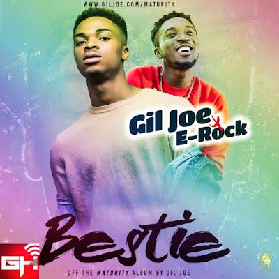 Music: Gil Joe Ft. E-Rock – Bestie [Chale]