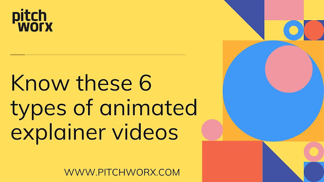 Know these 6 types of animated explainer videos