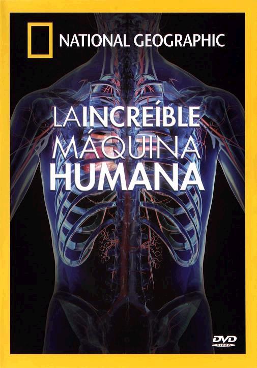 La increíble máquina humana – National Geographic [ Documental ]