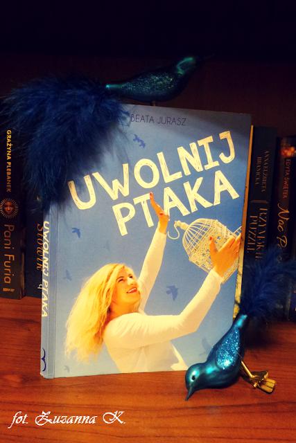"[BOOK TOUR] Beata Jurasz ""Uwolnij ptaka"""