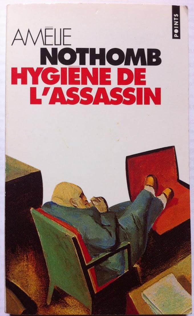 Hygiène de l'assassin: Amélie Nothomb