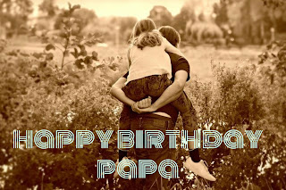 Happy Birthday Papa Wishes