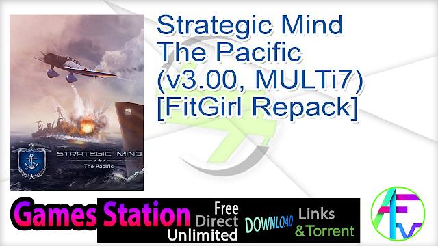 Strategic Mind The Pacific (v3.00, MULTi7) [FitGirl Repack]