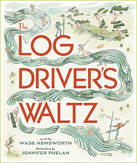The Log Driver's Waltz Wade Hemsworth Jennifer Phelan cover