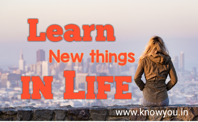 How to learn New things in Life, How to Implement New things in Your Life. 2020.