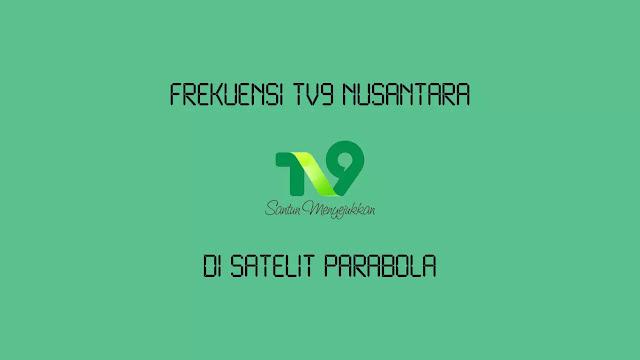 Frekuensi TV9 Nusantara Free To Air