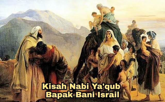 Kisah Nabi Ya'qub – Bapak Bani Israel