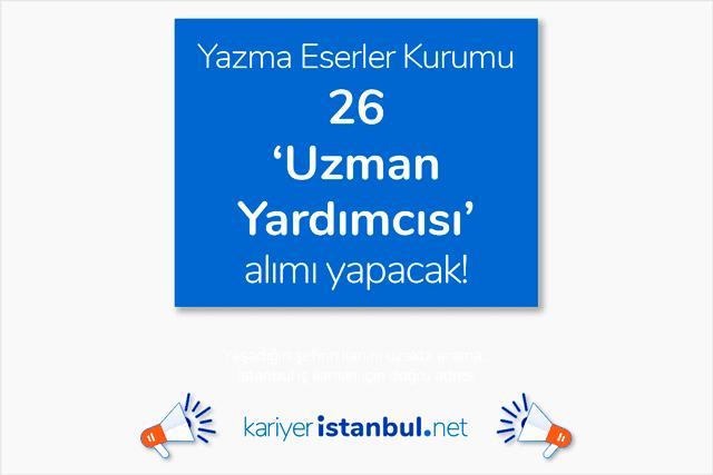Türkiye Yazma Eserler Kurumu sınavla 26 yazma eser uzman yardımcısı alımı yapacak. Detaylar kariyeristanbul.net'te!
