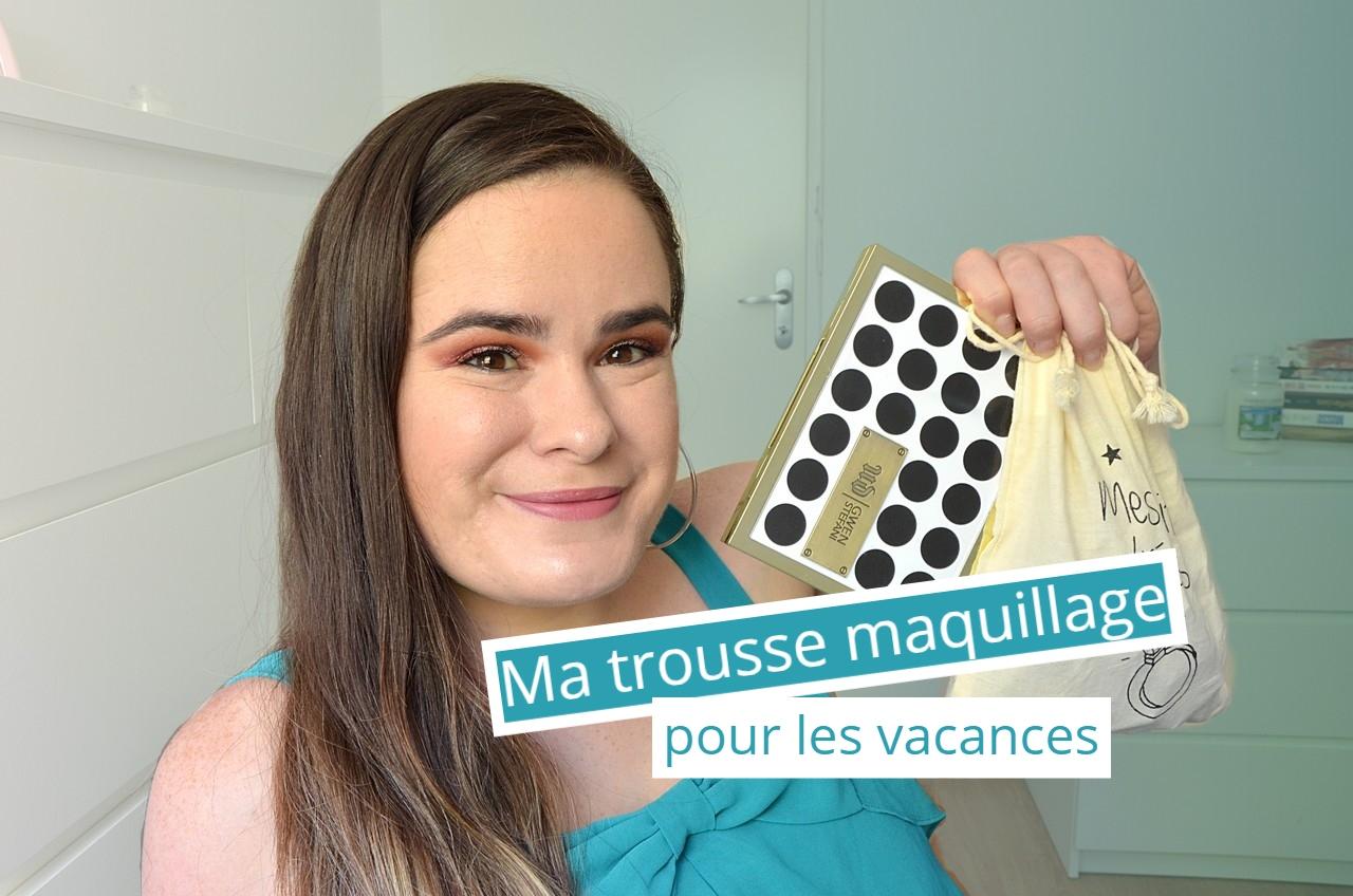 mon vanity maquillage pour les vacances 2020