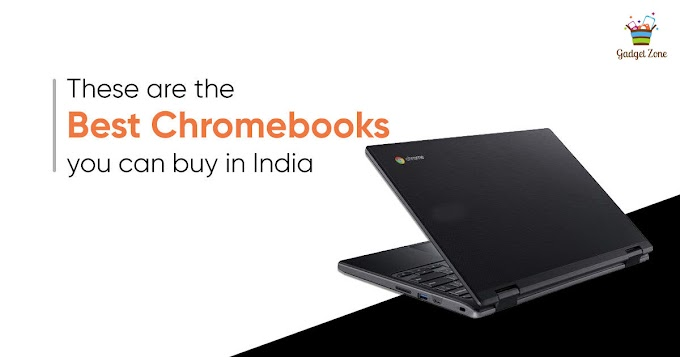 5 best Chromebooks you can buy in India