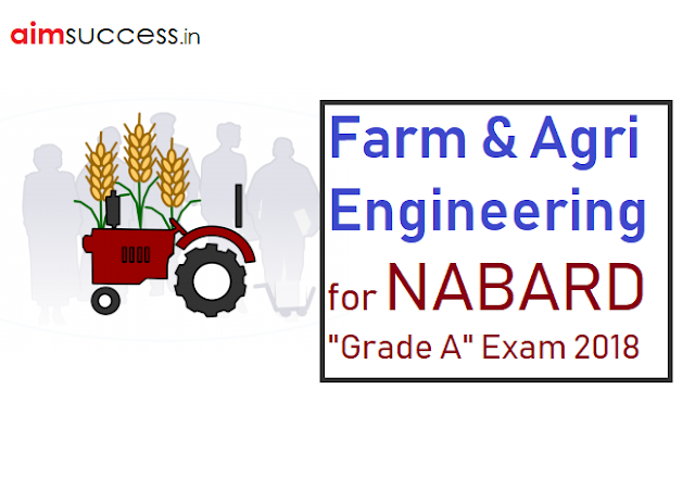 Farm and Agri-Engineering for NABARD Grade A Exam 2018