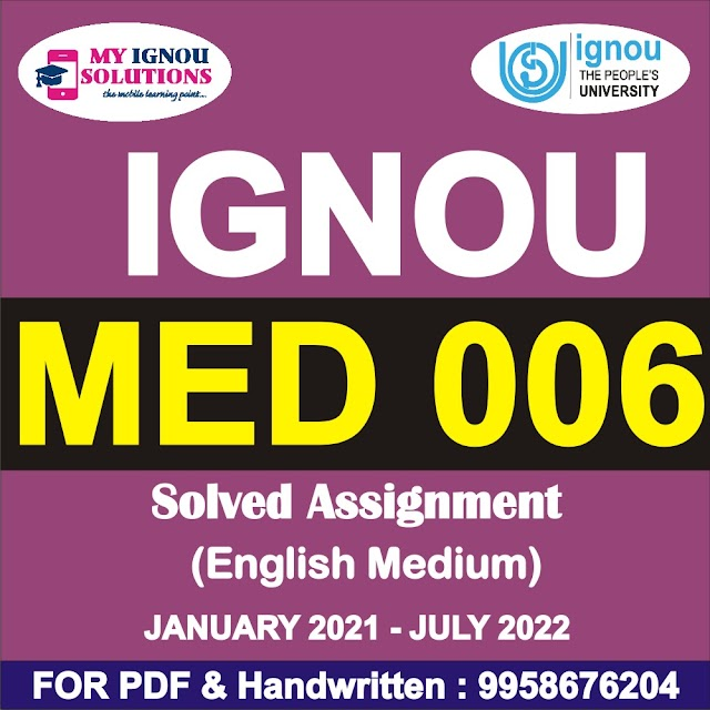 MED 006 Solved Assignment 2021-22