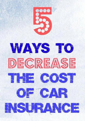 5 Ways To Decrease The Cost Of Car Insurance