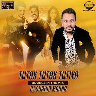Tutak Tutak Tutiya (Bounce In The Mix) - DJ Shahid Manna