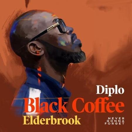BLACK COFEE & DIPLO - NEVER GONNA FORGET (FEAT. ELDERBROOK) [DOWNLOAD/BAIXAR MÚSICA] 2021