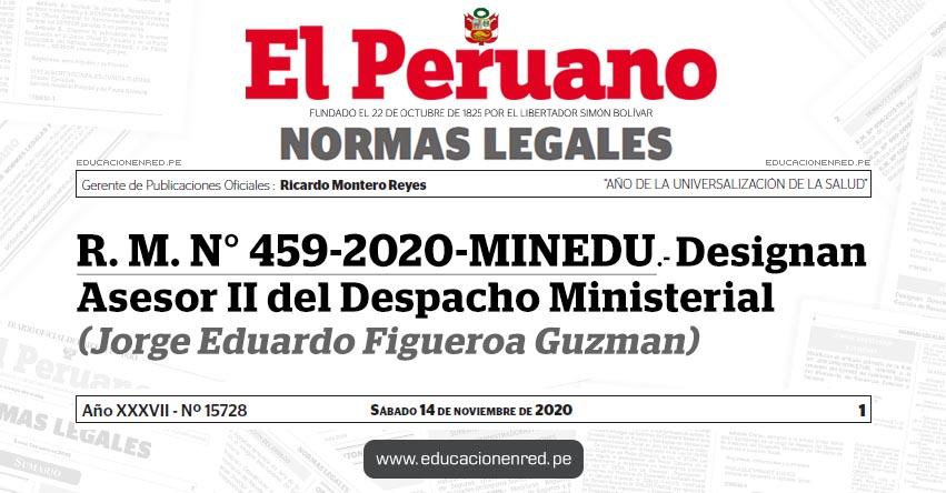 R. M. N° 459-2020-MINEDU.- Designan Asesor II del Despacho Ministerial (Jorge Eduardo Figueroa Guzman)