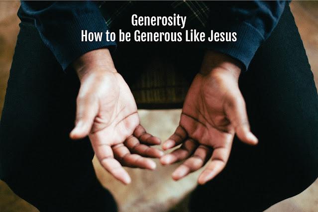 Jesus was generous.