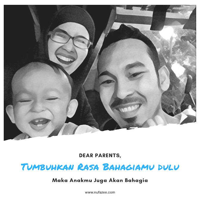 Dear Parents, Tumbuhkan Rasa Bahagiamu Dulu, Maka Anakmu Juga Akan Bahagia