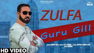 ZULFA SONG LYRICS | Guru Gill