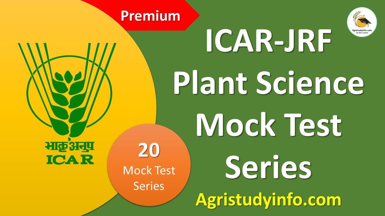 ICAR-JRF Plant Science Mock Test Series