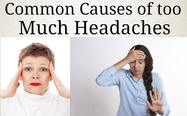Top 9 Common Causes of too Much Headaches