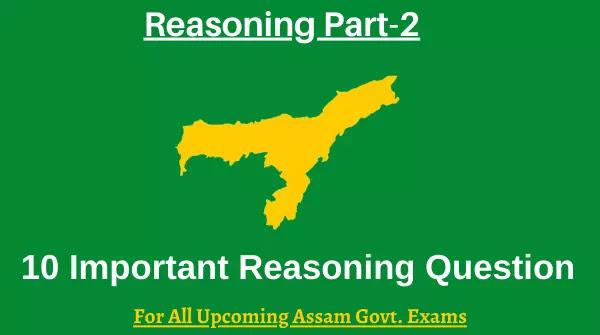 Reasoning Part-2 for Assam Upcoming Exams