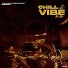 EP : CHILL & VIBE - BY DBCEE & GEEPON - PRODUCERS - NASTY SOUND/RICKO AND BHIZOTUNES.