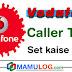 Free me Vodafone Caller Tune set kaise kare ya lagaye