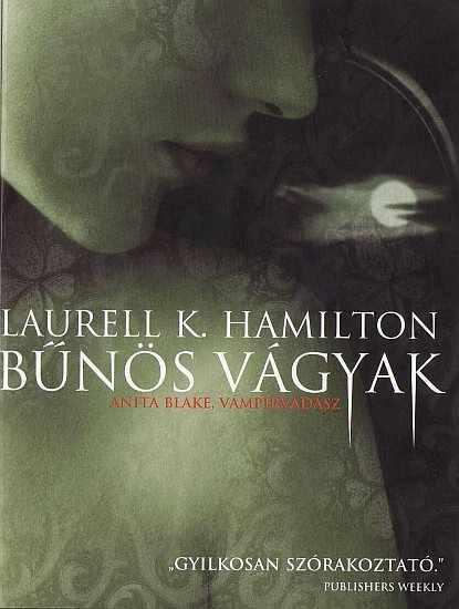 Laurell K. Hamilton - Bűnös vágyak (Anita Blake 1)