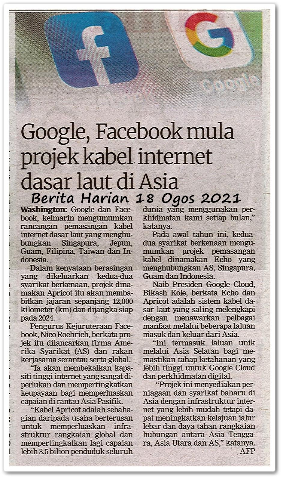Google, Facebook mula projek kabel internet dasar laut di Asia - Keratan akhbar Berita Harian 18 Ogos 2021
