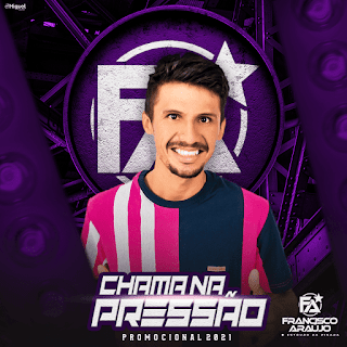 Francisco Araújo - Promocional de Agosto - 2021 - Repertório Novo