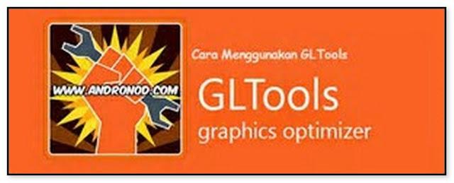TUTORIAL SETTINGAN GL TOOLS AGAR GAME HD / GAME BERAT TIDAK LAG