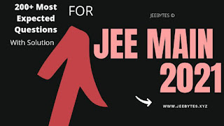 JEE MAIN 2021 200+ MOST EXPECTED QUESTIONS WITH SOLUTION [PDF]