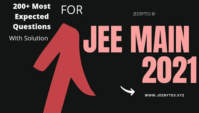 JEE MAIN 2021 200+ MOST IMPORTANT QUESTIONS WITH SOLUTION [PDF]