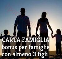 carta famiglie numerose, bonus per famiglie con almeno tre figli minori a carico