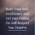 Build Your Self-confidence And Get Joan Didion On Self Respect You Deserve