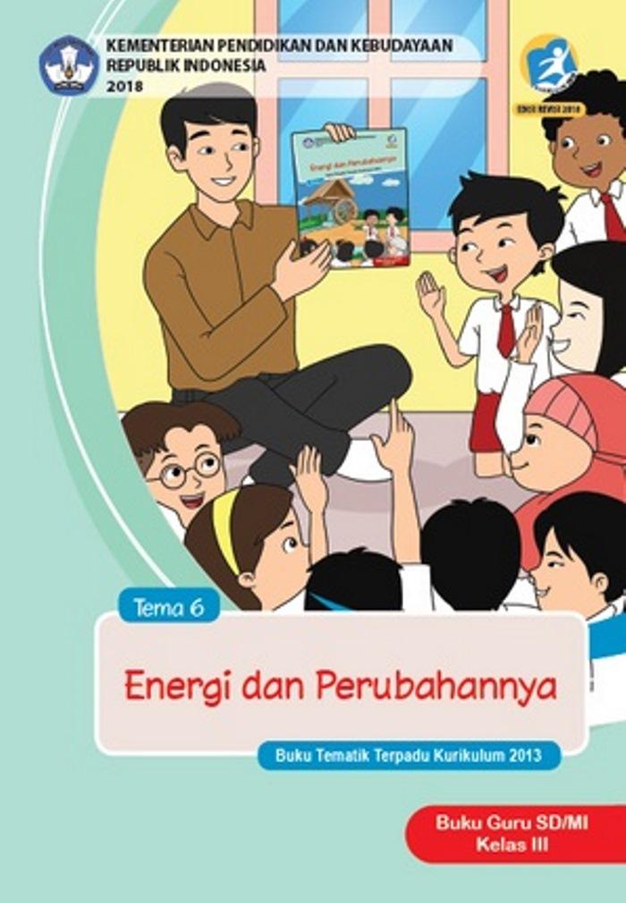 Buku Guru Tematik  SD Kelas III Tema 6 Energi dan Perubahannya