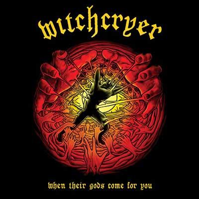 """Ο δίσκος των Witchcryer """"When Their Gods Come for You"""""""